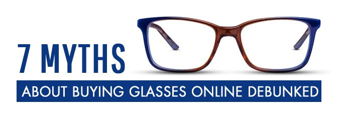 7 MYTHS about buying glasses online debunked