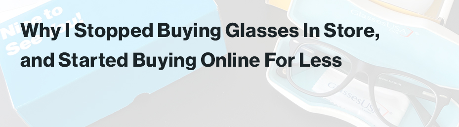 7 Reasons Why You Should Buy Glasses Online
