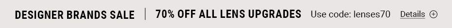 70% off all lenses upgrades!